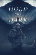 Hold the Dark ( 2018 )