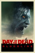 Day of the Dead: Bloodline ( 2018 )